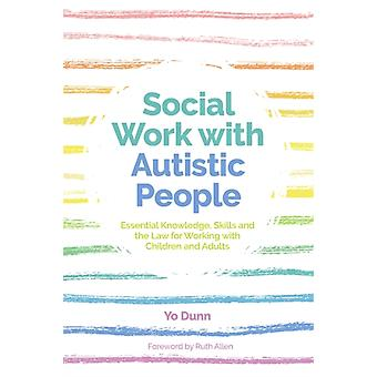 Social Work with Autistic People by Dunn & Yo