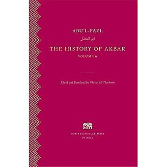 The History of Akbar, Volume 6 (Murty Classical Library of India)