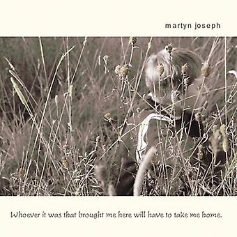 Martyn Joseph - Whoever It Was That Brought Me Here Will [CD] USA import