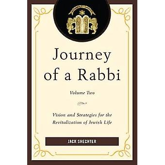 Journey of a Rabbi - Vision and Strategies for the Revitalization of J