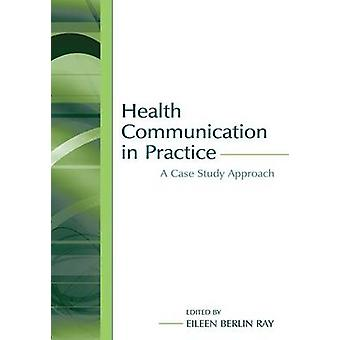 Terveysviestintä käytännössä - Eileen Berhin tapaustutkimus
