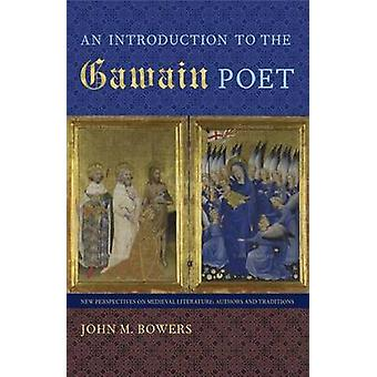 En introduktion till Gawain Poet av John M. Bowers - 9780813049588