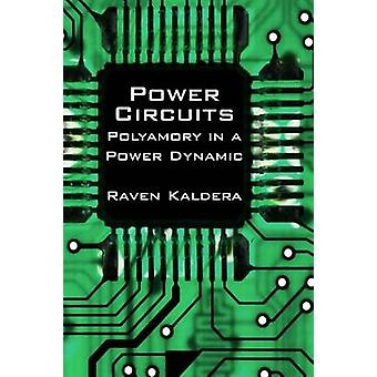 Power Circuits - Polyamory in a Power Dynamic by Raven Kaldera - 97809