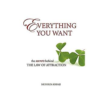Everything You Want - The Secrets Behind the Law of Attraction by Mune