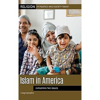Islam Amerikassa - Craig Considinen ongelmien tutkiminen - 978144086