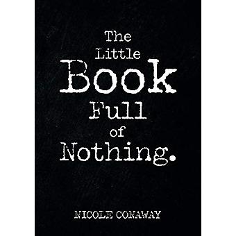 The Little Book Full of Nothing by Nicole Conaway - 9781483440613 Book