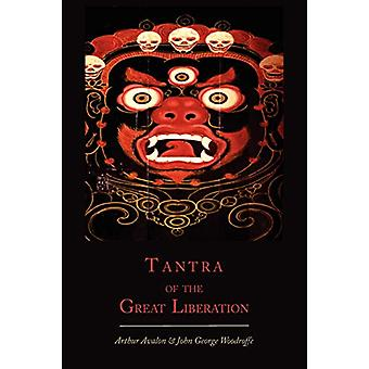 Tantra of the Great Liberation [Mahanirvana Tantra] by Arthur Avalon