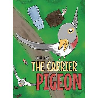 The Carrier Pigeon by John Lane - 9781640823754 Book