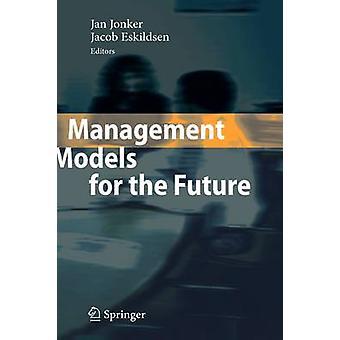 نماذج الإدارة للمستقبل بواسطة جان جونكر -- 9783540714507 كتاب