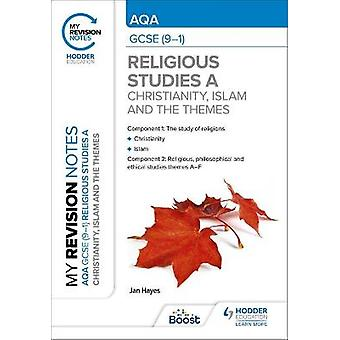 My Revision Notes AQA GCSE 91 Religious Studies Specification A Christianity Islam and the Religious Philosophical and Ethical Themes