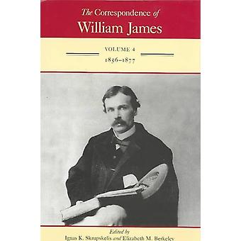 The Correspondence of William James v. 4 18561877 by William James