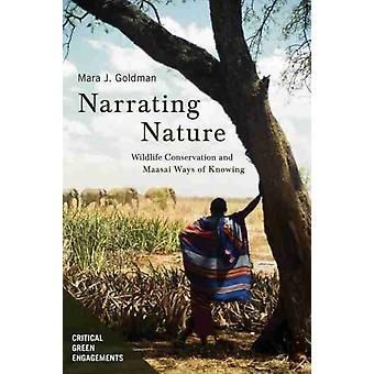 Narrer la conservation de la faune et les modes de connaissance masaï par Mara Jill Goldman