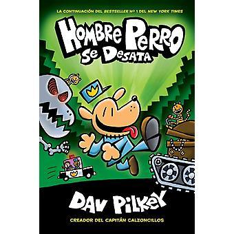 Hombre Perro se desata Dog Man Unleashed by Pilkey & Dav