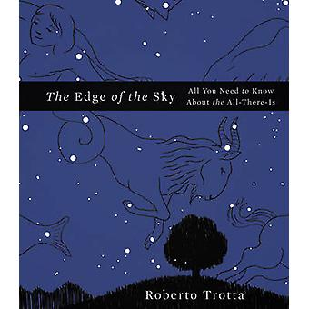 The Edge of the Sky - All You Need to Know About the All-There-is by R