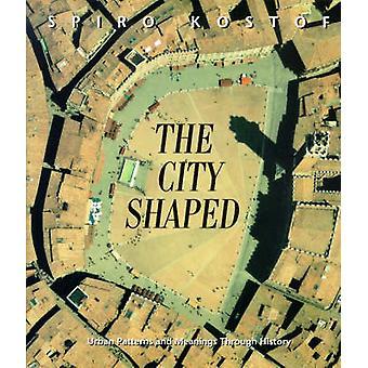 Die Stadt-Shaped - urbane Muster und Bedeutungen Through History (neue edi