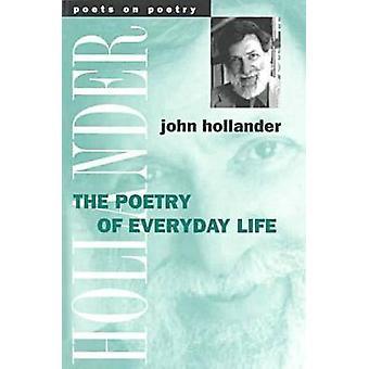 Poesi av hverdagen av John Hollander - 9780472066841 bok