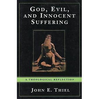 Un Dieu - mal - et la souffrance innocente - une réflexion théologique par Jo