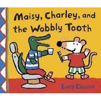 Maisy - Charley and the Wobbly Tooth by Lucy Cousins - 9781406305326