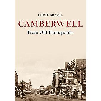 Camberwell From Old Photographs by Eddie Brazil - 9781445655574 Book
