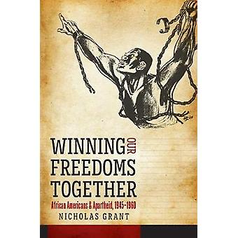 Winning Our Freedoms Together - African Americans and Apartheid - 1945