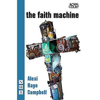 Tro maskinen af Alexi Kaye Campbell - 9781848422179 bog