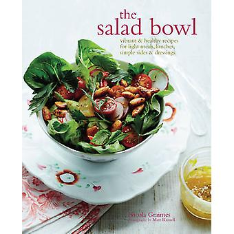 The Salad Bowl - Vibrant & Healthy Recipes for Light Meals - Lunches -