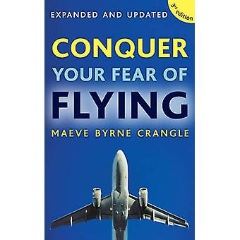 Conquer Your Fear of Flying by Maeve Byrne-Crangle - 9780717147434 Bo