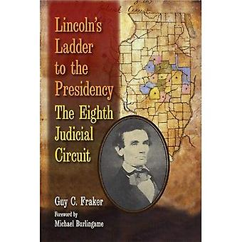 Lincoln's Ladder to the Presidency: The Eighth Judicial Circuit