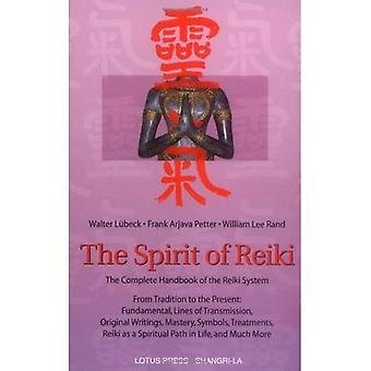 The Spirit of Reiki: The Complete Handbook of the Reiki System from Tradition to the Present (Shangri-La Series)