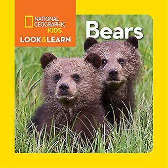 Nationella geografiska små barn ser och lär: björnar (se & Läs)