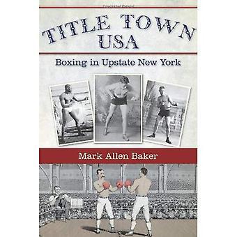 Titel stad, USA: Boksen in Upstate New York