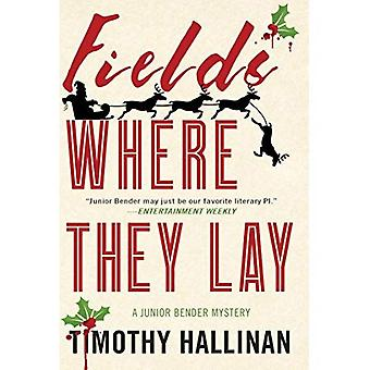 Fields Where They Lay: A Junior Bender Mystery