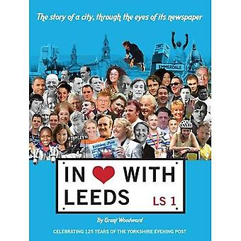 In Love with Leeds: The Story of the City, Through the Eyes of its Newspaper