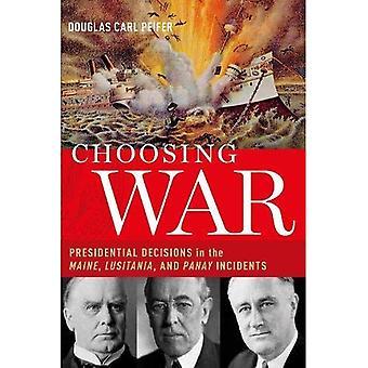 Escolhendo a guerra: As decisões presidenciais no Maine, Lusitânia e incidentes de Panay