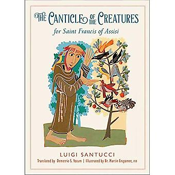 The Canticle of the Creatures for Saint Francis� of Assisi