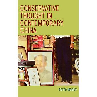 Conservative Thought in Contemporary China by Moody & Peter R.