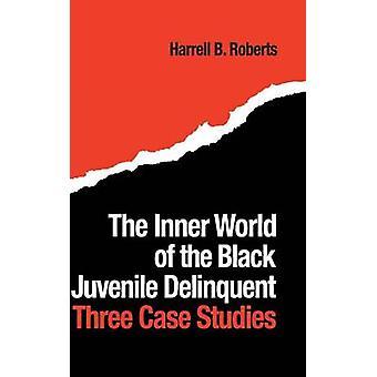 העולם הפנימי של העבריין השחור הצעיר שלושה מקרי מקרה מאת רוברטס & הארל ב.