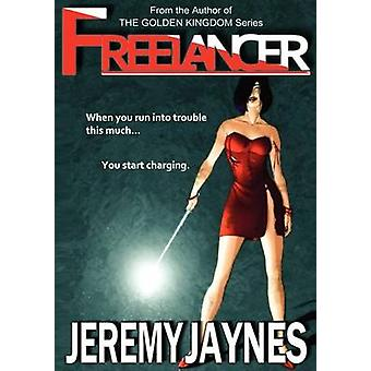 Freelancer A Freelancer Inc. Thriller by Jaynes & Jeremy