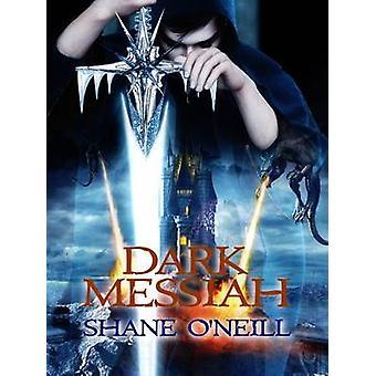 Dark Messiah by ONeill & Shane