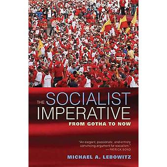 Socialist Imperative From Gotha to Now by Lebowitz & Michael