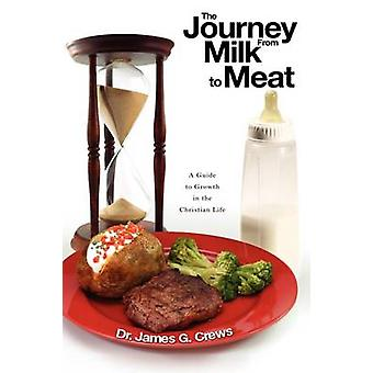 The Journey From Milk to Meat by Crews & Dr. Jim