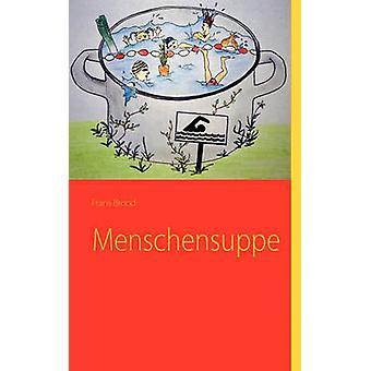Menschensuppe von Brut & Frans