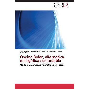 Cocina Solar Alternativa Energetica Sustentable von Lopez Sosa Luis Bernardo