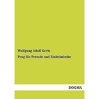 Prag bont Fremde Und Einheimische door Gerle & Wolfgang Adolf