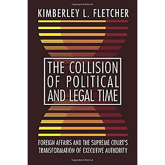 The Collision of Political and Legal Time - Foreign Affairs and the Su