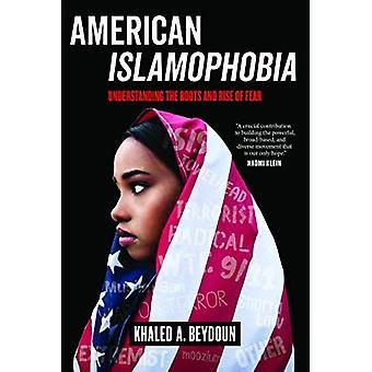 Amerikanische Islamophobie: Die Wurzeln verstehen und Angst haben