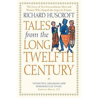 Tales from the Long Twelfth Century - The Rise and Fall of the Angevin