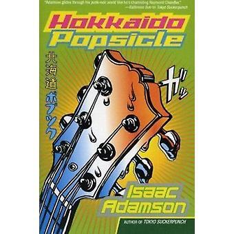 Hokkaido Popsicle by Isaac Adamson - 9780380812929 Book