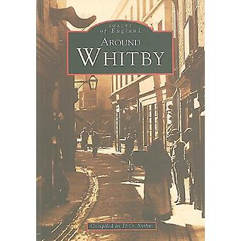 Around Whitby by Des Sythes - 9780752410258 Book