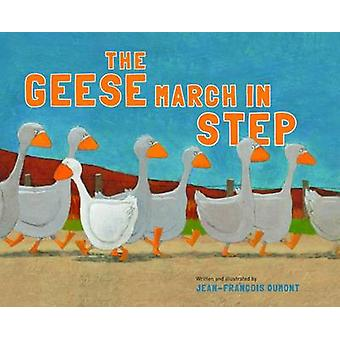 The Geese March in Step by Jean-Francois Dumont - 9780802854438 Book